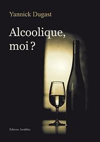 Quand je dis non à l'alcool, je dis oui à la vie…articles à l'occasion des 55 ans des A.A