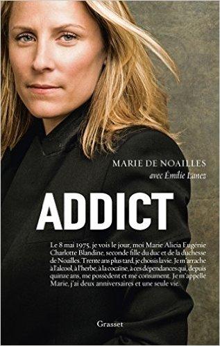 ADDICT ….Témoignage de Marie de Noailles…